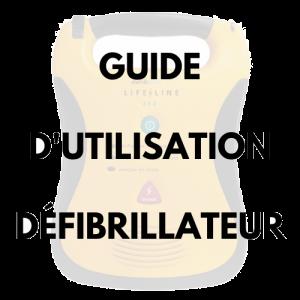Guide d'utilisation du Défibrillateur